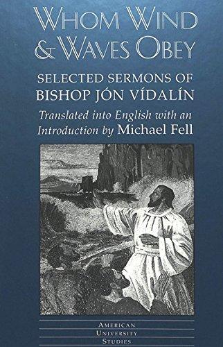 Whom Wind and Waves Obey Selected Sermons of Bishop Jón Vídalín: VIDALIN JON