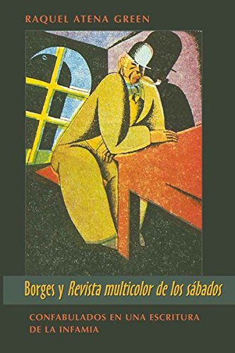 9780820434674: Borges y «Revista multicolor de los sábados»: Confabulados en una escritura de la infamia (Wor(l)ds of Change: Latin American and Iberian Literature) (Spanish Edition)