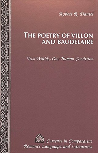 9780820434728: The Poetry of Villon and Baudelaire: Two Worlds, One Human Condition
