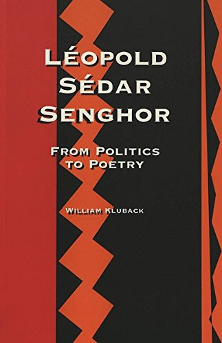 9780820434889: Léopold Sédar Senghor: From Politics to Poetry