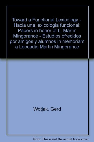 Toward a Functional Lexicology - Hacia una: Gerd Wotjak