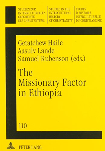 9780820435886: The Missionary Factor in Ethopia: Papers from a Symposium on the Impact of European Missions on Ethiopian Society, Lund University, August 1996 (Studies in the Intercultural History of Christianity)