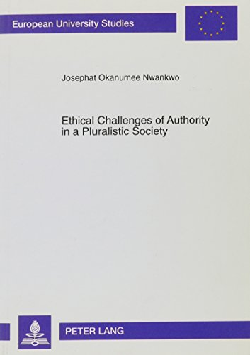 9780820436081: Ethical Challenges of Authority in a Pluralistic Society: The Nigerian Example (European University Studies. Series XXIII, Theology,)