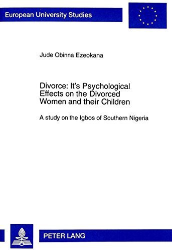 9780820436340: Divorce: It's Psychological Effects on the Divorced Women and Their Children: A Study on the Igbos of Southern Nigeria
