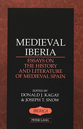 Medieval Iberia: Essays on the History and Literature of Medieval Spain (Iberica (New York, N. Y.), Vol. 25.) (0820436518) by Kagay, Donald J.; Snow, Joseph T.