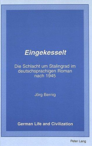 9780820436678: Eingekesselt: Die Schlacht um Stalingrad im deutschsprachigen Roman nach 1945 (German Life & Civilization)