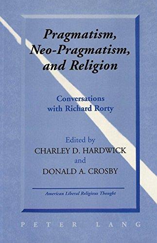 Pragmatism, Neo-Pragmatism, and Religion: Charley D. Hardwick