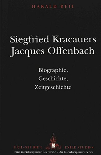 9780820437422: Siegfried Kracauers Jacques Offenbach: Biographie, Geschichte, Zeitgeschichte (Exilstudien/Exile Studies)