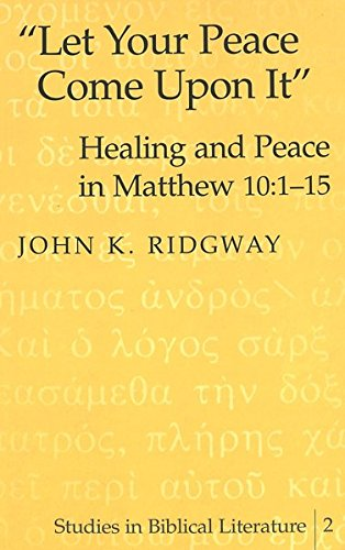 9780820437507: «Let Your Peace Come Upon It»: Healing and Peace in Matthew 10:1-15 (Studies in Biblical Literature)