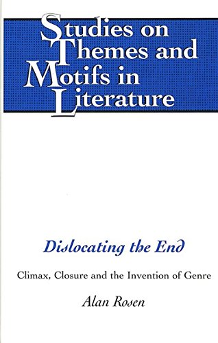 Dislocating the End: Climax, Closure and the Invention of Genre (Studies on Themes and Motifs in ...