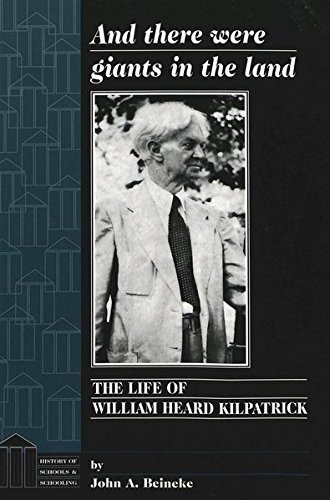 9780820437736: And there were giants in the land: The Life of William Heard Kilpatrick (History of Schools and Schooling)