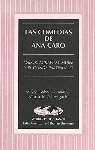9780820437835: Las comedias de Ana Caro: Valor, agravio y mujer y El conde Partinuplés