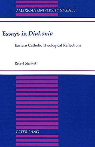 Essays in #00Diakonia#01 Eastern Catholic Theological Reflections: SLESINSKI ROBERT