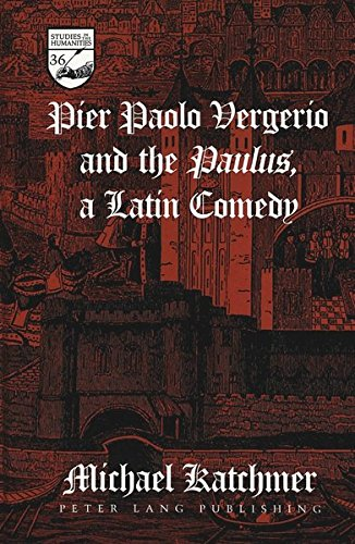 9780820437873: Pier Paolo Vergerio and the Paulus, a Latin Comedy