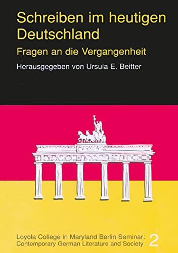 Schreiben im heutigen Deutschland : Fragen an die Vergangenheit: Ursula E. Beitter