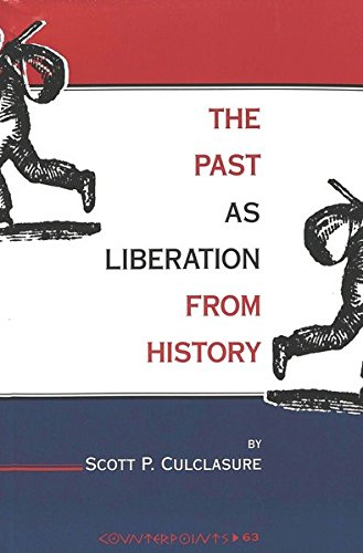 9780820438405: The Past as Liberation from History