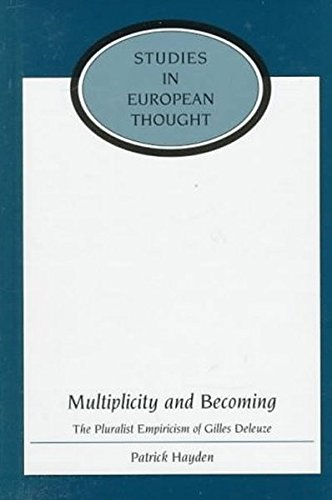 9780820438566: Multiplicity and Becoming: The Pluralist Empiricism of Gilles Deleuze