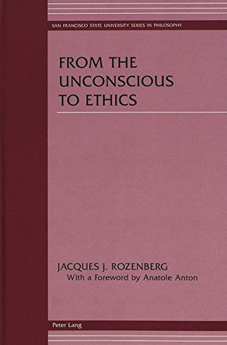 From the Unconscious to Ethics With a Foreword by Anatole Anton: ROZENBERG JACQUES J.