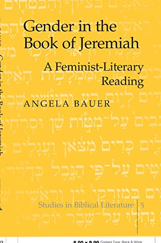 Gender in the Book of Jeremiah: A Feminist-literary Reading (Hardback): Angela Bauer