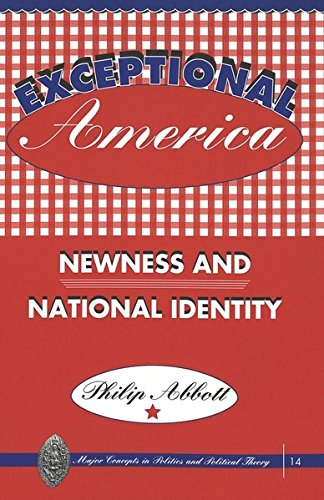 9780820439129: Exceptional America: Newness and National Identity (Major Concepts in Politics and Political Theory)