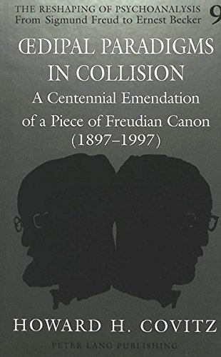 9780820439211: Oedipal Paradigms in Collision: A Centennial Emendation of a Piece of Freudian Canon (1897-1997)
