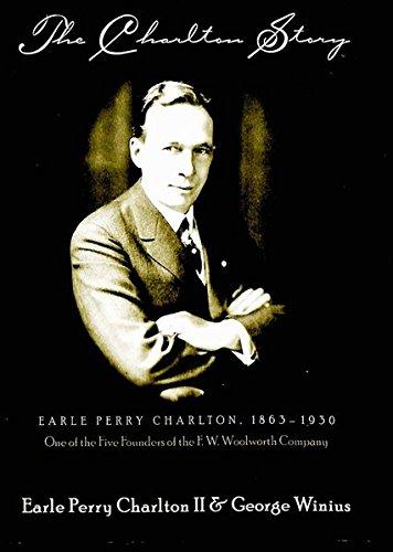 The Charlton Story: Earle Perry Charlton, 1863-1930,: Charlton II, Earle
