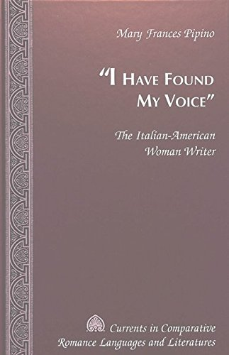 «I Have Found My Voice» The Italian-American Woman Writer: Pipino, Mary Frances