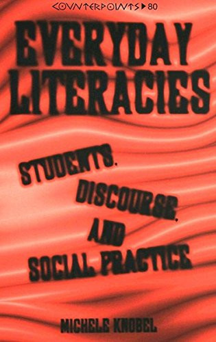 Everyday Literacies: Students, Discourse, and Social Practice (Counterpoints): Knobel, Michele
