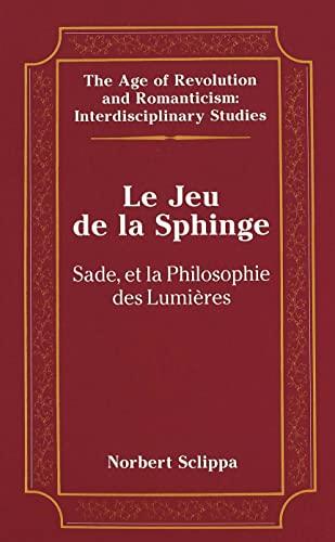9780820439730: Le Jeu de la Sphinge: Sade et la Philosophie des Lumières