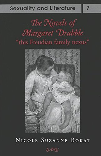 The Novels of Margaret Drabble: This Freudian Family Nexus: Nicole Suzanne Bokat