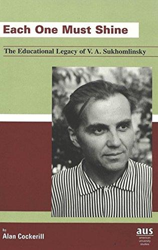 9780820439884: Each One Must Shine: The Educational Legacy of V. A. Sukhomlinsky (American University Studies)