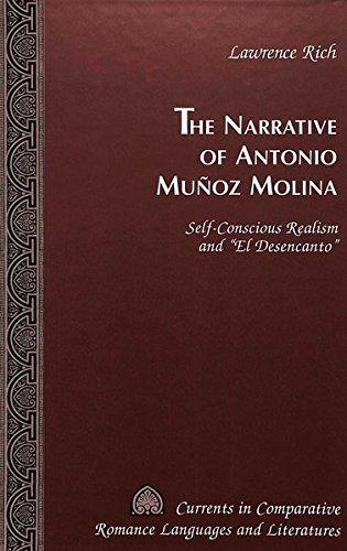 9780820440804: The Narrative of Antonio Munoz Molina: Self-Conscious Realism and El Desencanto (Currents in Comparative Romance Languages & Literatures)