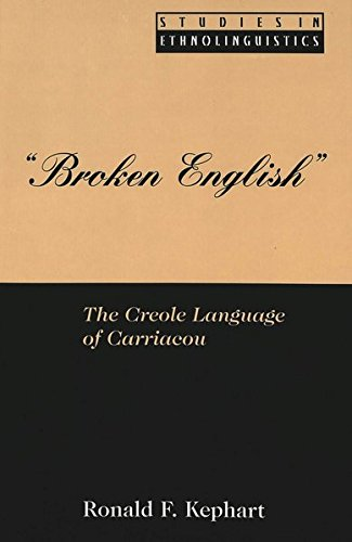 9780820440910: Broken English: The Creole Language of Carriacou (Studies in Ethnolinguistics)