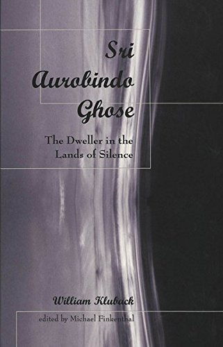9780820441146: Sri Aurobindo Ghose: The Dweller in the Lands of Silence