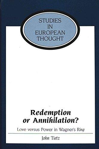 Redemption or Annihilation?: Love Versus Power in Wagner s Ring (Hardback): John Tietz