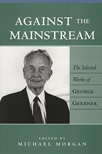 9780820441634: Against the Mainstream: The Selected Works of George Gerbner (Media and Culture)