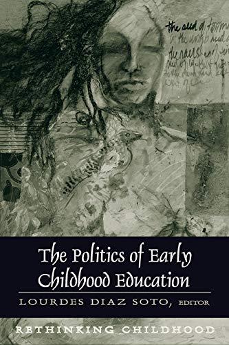 9780820441641: The Politics of Early Childhood Education: Third Printing (Rethinking Childhood)