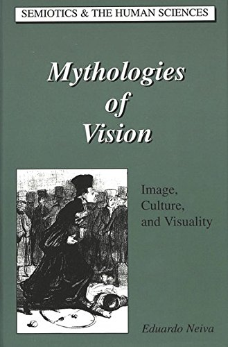 9780820441849: Mythologies of Vision: Image, Culture, and Visuality (Semiotics and the Human Sciences)