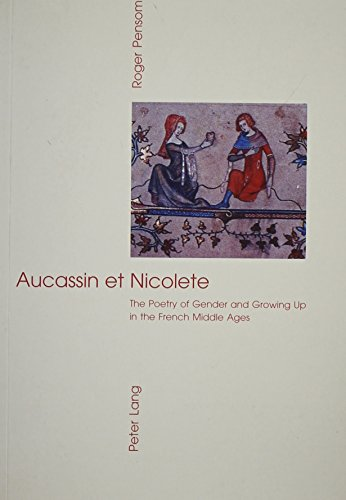 9780820442112: Aucassin Et Nicolette: The Poetry of Gender and Growing Up in the French Middle Ages (Monograph)