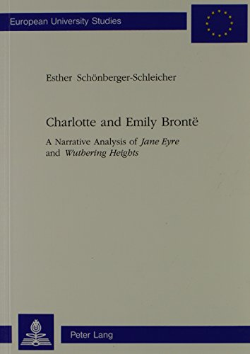 Charlotte and Emily Bronte: A Narrative Analysis: Schonberger-Schleicher, Esther