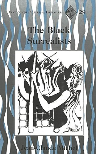 9780820442693: The Black Surrealists: 29 (Francophone Cultures & Literatures)