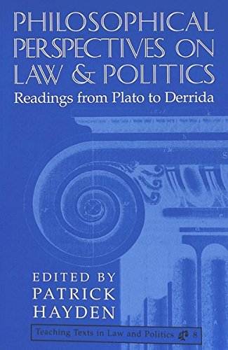 9780820442822: Philosophical Perspectives on Law and Politics: Readings from Plato to Derrida (Teaching Texts in Law and Politics)