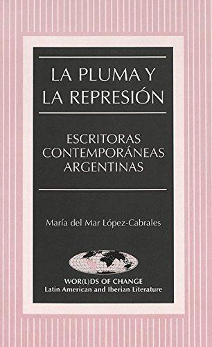 9780820442860: La pluma y la represion: Escritoras contemporaneas argentinas