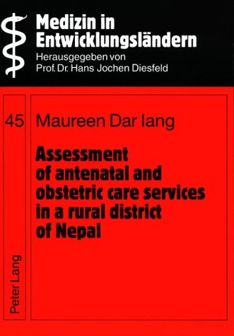 Assessment of antenatal and obstetric care services in a rural district of Nepal: Dar Iang, Maureen