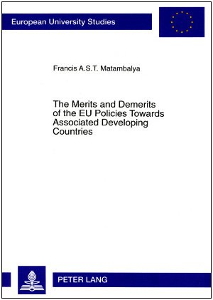 9780820443331: The Merits and Demerits of the EU Policies Towards Associated Developing Countries: An Empirical Analysis of EU-SADC Trade and Overall Economic Relations within the Framework of the Lome Countries: 2nd, revised edition