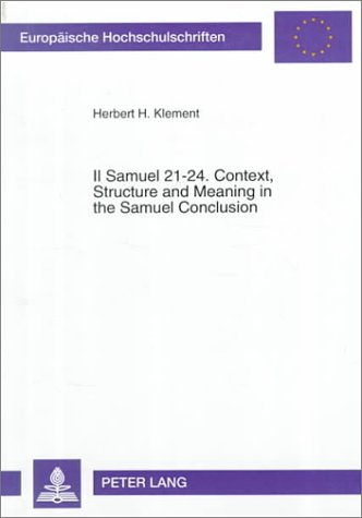 9780820443782: II Samuel 21-24. Context, Structure and Meaning in the Samuel Conclusion