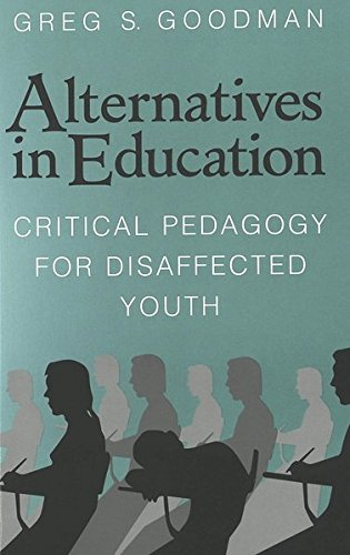 9780820444307: Alternatives in Education: Critical Pedagogy for Disaffected Youth
