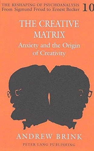 9780820444802: The Creative Matrix: Anxiety and the Origin of Creativity (The Reshaping of Psychoanalysis)