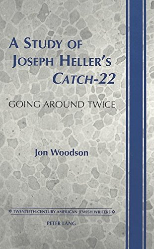 A Study of Joseph Heller's Catch-22: Going Around Twice: Woodson, Jon