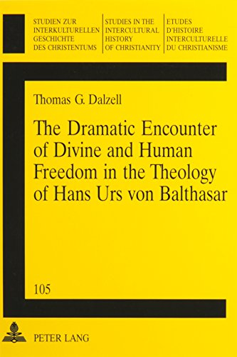 9780820446271: The Dramatic Encounter of Divine and Human Freedom in the Theology of Hans Urs von Balthasar